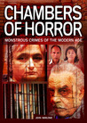Chamber of Horror: Monstrous crimes of the modern age