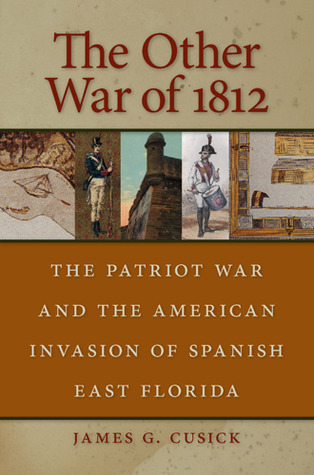 The Other War of 1812 by James G. Cusick