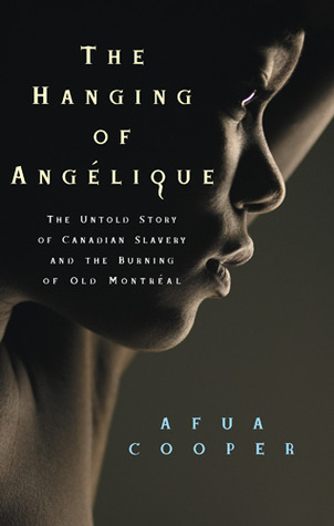 The Hanging of Angelique by Afua Cooper