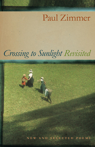 Crossing to Sunlight Revisited: New and Selected Poems