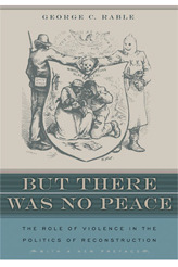 But There Was No Peace by George C. Rable