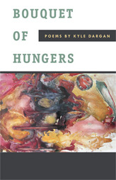 Bouquet of Hungers by Kyle Dargan
