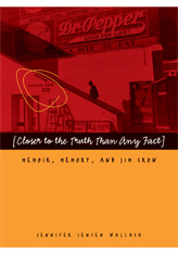Closer to the Truth Than Any Fact: Memoir, Memory, and Jim Crow