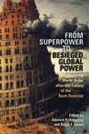 From Superpower to Besieged Global Power: Restoring World Order after the Failure of the Bush Doctrine
