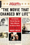 """Variety's """"The Movie That Changed My Life"""": 120 Celebrities Pick the Films that Made a Difference (for Better or Worse)"""