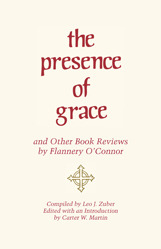 The Presence of Grace and Other Book Reviews by Flannery O'Co... by Flannery O'Connor
