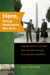 Here, George Washington Was Born by Seth C. Bruggeman
