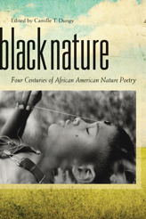 Download online Black Nature: Four Centuries of African American Nature Poetry PDF by Camille Dungy