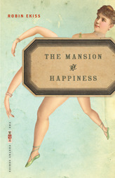 The Mansion of Happiness by Robin Ekiss