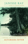 Drifting into Darien: A Personal and Natural History of the Altamaha River