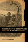Weirding the War: Stories from the Civil War's Ragged Edges