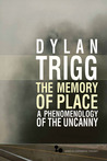 The Memory of Place: A Phenomenology of the Uncanny
