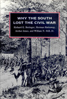 Why the South Lost the Civil War by Richard E. Beringer