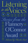 Listening to the Voices: Stories from the Flannery O�Connor Award