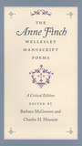 The Anne Finch Wellesley Manuscript Poems: A Critical Edition