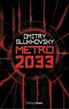 Metro 2033 by Dmitry Glukhovsky
