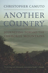 Another Country: Journeying toward the Cherokee Mountains