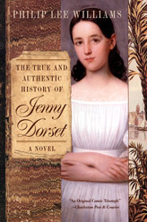 The True and Authentic History of Jenny Dorset by Philip Lee Williams