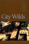 City Wilds: Essays and Stories about Urban Nature