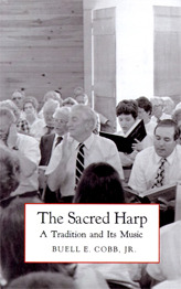 The Sacred Harp by Buell E. Cobb Jr.