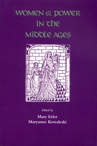 Women and Power in the Middle Ages by Mary Erler
