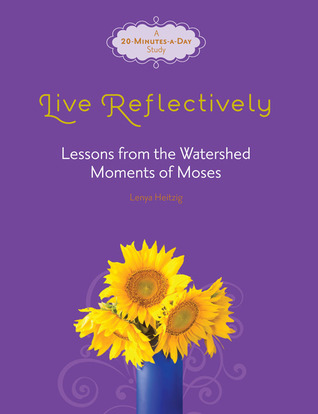 Live Reflectively by Lenya Heitzig
