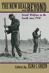 The New Deal and Beyond: Social Welfare in the South since 1930