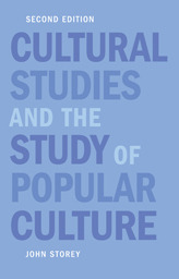 Cultural Studies and the Study of Popular Culture by John  Storey