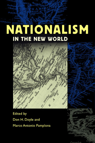 Nationalism in the New World by Don Doyle