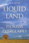 Liquid Land by Ted Levin