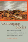Converging Stories: Race, Ecology, and Environmental Justice in American Literature