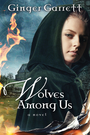 Wolves Among Us by Ginger Garrett