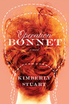 Operation Bonnet by Kimberly Stuart