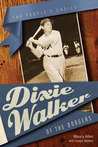 Dixie Walker of the Dodgers: The People's Choice