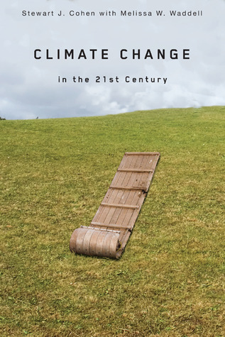 Climate Change in the 21st Century by Stewart J. Cohen