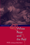 White Rose and the Red by H.D.