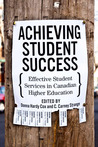 Achieving Student Success: Effective Student Services in Canadian Higher Education
