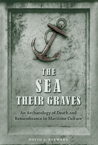 The Sea Their Graves by David J. Stewart