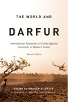 The World and Darfur: International Response to Crimes Against Humanity in Western Sudan