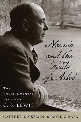 Narnia and the Fields of Arbol: The Environmental Vision of C.S. Lewis