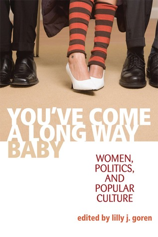 You've Come a Long Way, Baby by Lilly J. Goren