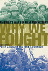 Why We Fought: America's Wars in Film and History