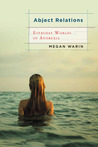 Abject Relations: Everyday Worlds of Anorexia, Revised and Expanded Edition