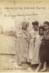 Arabs of the Jewish Faith: The Civilizing Mission in Colonial Algeria (Jewish Cultures of the World)