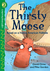 The Thirsty Moose, Grades K - 1: Level 2