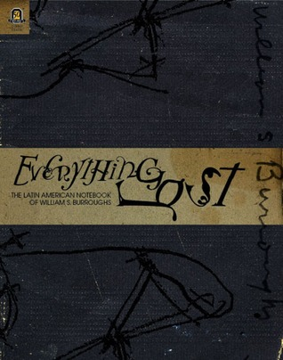 Everything Lost by William S. Burroughs