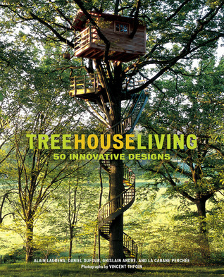 Treehouse Living by Alain Laurens
