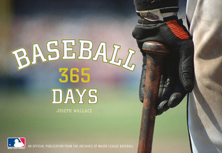 Baseball: 365 Days of Color Photographs from the Archives of Major League Baseball