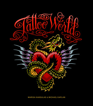 Tattoo World by Michael Kaplan
