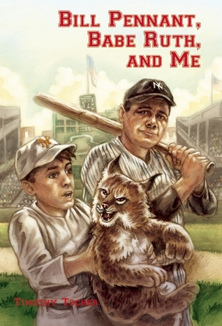 Bill Pennant, Babe Ruth, and Me by Timothy Tocher